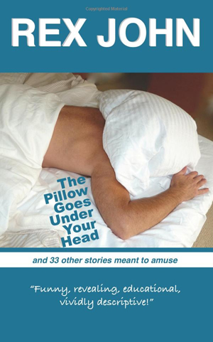 The Pillow Goes Under Your Head
